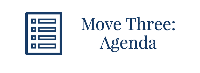 Move Three: Agenda